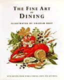 The Fine Art of Dining, Graham Rust, 0821222244