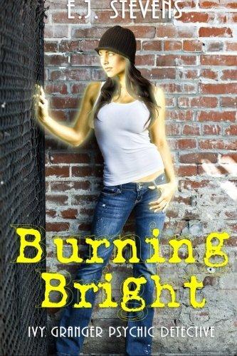 Burning Bright (Ivy Granger) (Volume 3) by E.J. Stevens (2014-06-07)