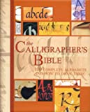 The Calligrapher's Bible: 100 Complete Alphabets and How to Draw Them (Artist's Bible)