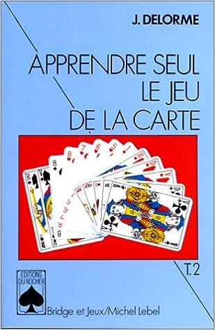 Livres gratuits APPRENDRE SEUL LE JEU DE LA CARTE. Tome 2, Le plan de jeu dans les contrats à l'atout pdf epub