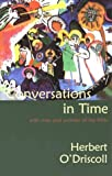 Conversations in Time, Herbert O'Driscoll, 156101155X