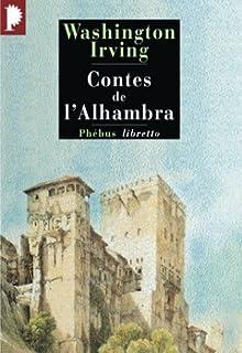Contes de l'Alhambra : Esquisses et légendes inspirées par les Maures et les Espagnols, Irving, Washington