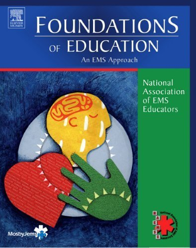 Foundations of Education: An EMS Approach, 1e by National Association of EMS Educators (September 23, 2005) Paperback