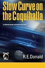 Slow Curve on the Coquihalla: A Hunter Rayne highway mystery (Volume 1) by R E Donald (2012-06-15) Paperback