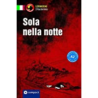 Sola nella notte: Italienisch (Lernkrimi Kurzkrimis)