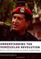 Understanding the Venezuelan Revolution: Hugo Chavez Talks to Marta Harnecker