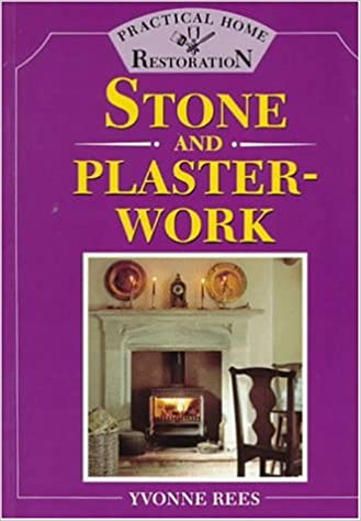 Stone and Plasterwork (Practical Home Restoration Series)