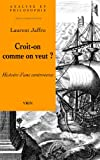 img - for Croit-On Comme on Veut?: Histoire D'Une Controverse (Analyse Et Philosophie) (French Edition) book / textbook / text book