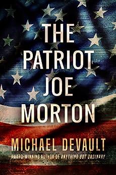 The Patriot Joe Morton by [DeVault, Michael]