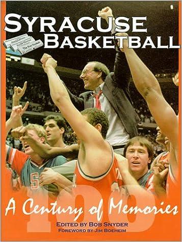 Syracuse Basketball A Century Of History Bob Snyder