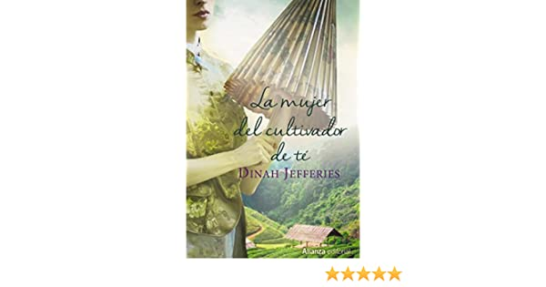 Amazon.com: La mujer del cultivador de té (Alianza Literaria (Al)) (Spanish Edition) eBook: Dinah Jefferies, Pilar de Vicente Servio: Kindle Store