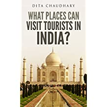 What Places Can Visit Tourists in India?