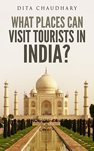 de9b2fad1b41 Amazon.com  What Places Can Visit Tourists in India  eBook  Dita ...