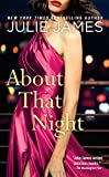 About That Night (FBI/US Attorney Book 3) by  Julie James in stock, buy online here
