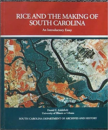 Rice and the making of South Carolina: an introductory essay