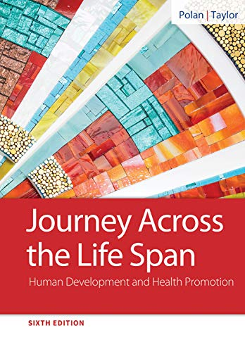 Journey Across the Life Span: Human Development and Health Promotion