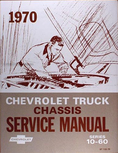- 1970 CHEVROLET PICKUP & TRUCKS REPAIR SHOP & SERVICE MANUAL - INCLUDES: 10-60 Series, Blazer, Suburban, Panel. 70