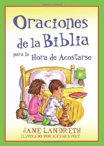 Oraciones de la Biblia para la Hora de Acostarse: Bible Prayers for Bedtime (Spanish Edition) by Jane Landreth (Biblia Oraciones Y Promesas)