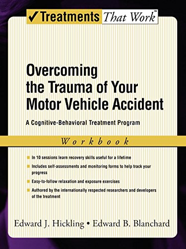 Overcoming the Trauma of Your Motor Vehicle Accident: A Cognitive-Behavioral Treatment Program (Treatments That Work) (Best Clinical Neuropsychology Programs)