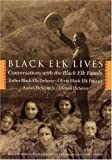 Black Elk Lives, Esther Black Elk DeSersa and Olivia Black Elk Pourier, 080323340X
