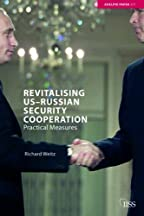 Revitalising Us-russian Security Cooperation: Practical Measures (adelphi Series)