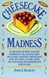 Cheesecake Madness, John J. Segreto, 0964360020
