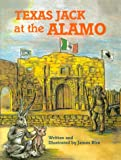 Texas Jack at the Alamo, James Rice, 088289725X