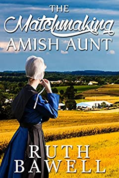 The Matchmaking Amish Aunt (Amish Romance) (A Lehman Sisters Amish Romance Book 1)