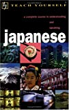 Teach Yourself Japanese Complete Course, Ballhatchet, Helen and Kaiser, Stefan, 0071384375