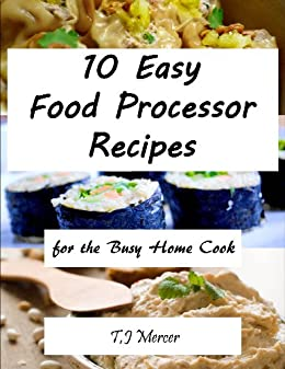 Great food processor recipes for the busy home cook by tj mercer go downloads great food processor recipes for the busy home cook by tj mercer forumfinder Image collections