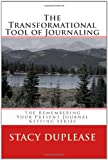 The Transformational Tool of Journaling, Stacy Duplease, 1451581289