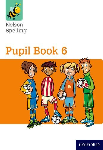Download Nelson Spelling Pupil Book 6 Year 6/P7 pdf epub