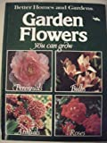 Better Homes and Gardens Garden Flowers You Can Grow, Steven Coulter and Marjorie P. Groves, 0696005956