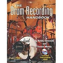 The Drum Recording Handbook (Hal Leonard Music Pro Guides)