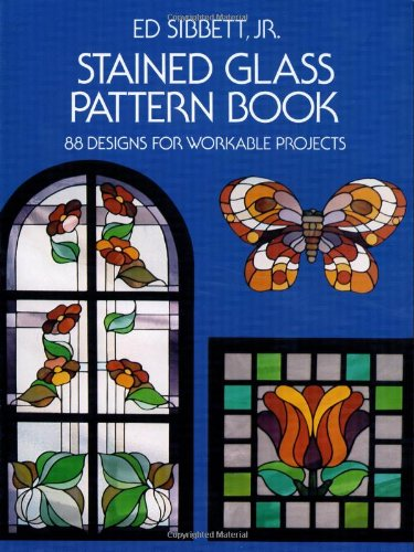 Stained Glass Pattern Book: 88 Designs for Workable Projects (Dover Stained Glass (Jr Foil)