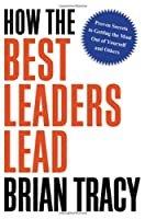 How the Best Leaders Lead Front Cover