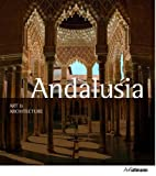 Art and Architecture: Andalusia, Brigitte Hintzen-Bohlen, 3848003260