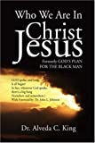 Who We Are in Christ Jesus, Alveda C. King, 1436305993