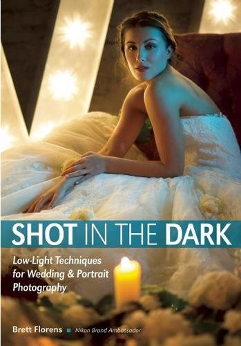 Shot in the Dark: Low-Light Techniques for Wedding and Portrait Photography (Best Wedding Photography Shots)