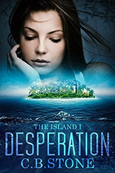 Desperation (The Island Book 1) by [Stone, C.B.]