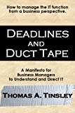 Deadlines and Duct Tape, Thomas A. Tinsley, 0929652436