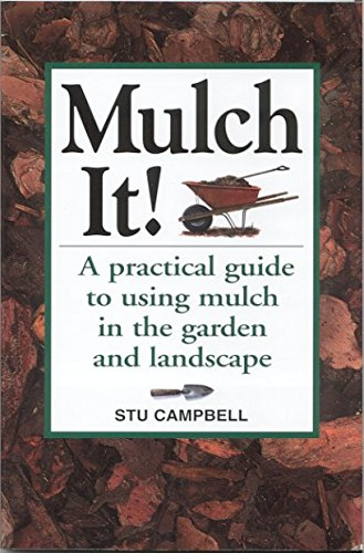 mulch-it-a-practical-guide-to-using-mulch-in-the-garden-and-landscape