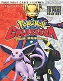Pokemon (R) Colosseum Official Strategy Guide (Signature (Brady))