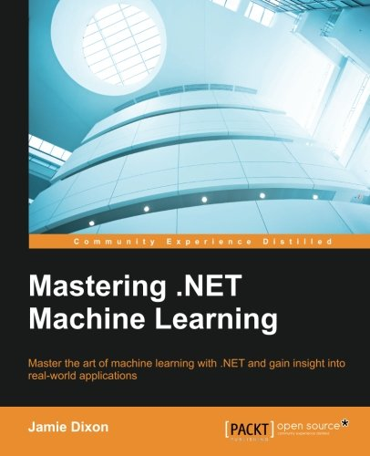 Mastering .NET Machine Learning by Packt Publishing - ebooks Account