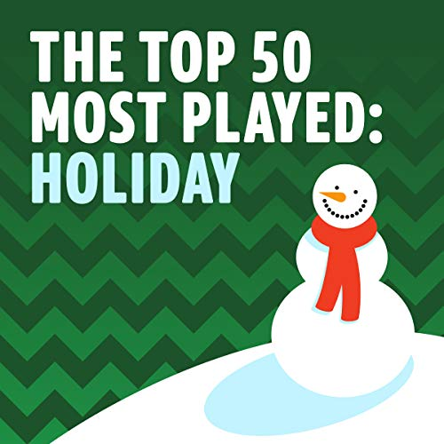 - The Top 50 Most Played: Holiday
