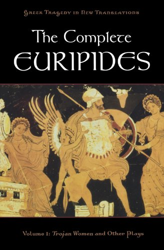 The-Complete-Euripides-Volume-I-Trojan-Women-and-Other-Plays-Greek-Tragedy-in-New-Translations