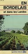 En Bordelais et dans les Landes (Guides bleus à) par Terral