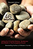 46 Stones - Letting Go Of Hurtful Notions, Tendencies, And Beliefs In The Evangelical Church