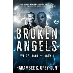 Broken Angels (Eve of Light, Book I) (Volume 1)
