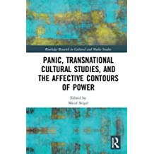Panic, Transnational Cultural Studies, and the Affective Contours of Power